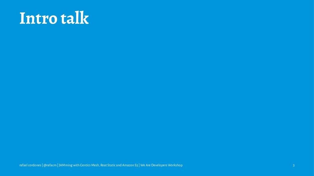 Intro talk rafael cordones | @rafacm | JAMming ...