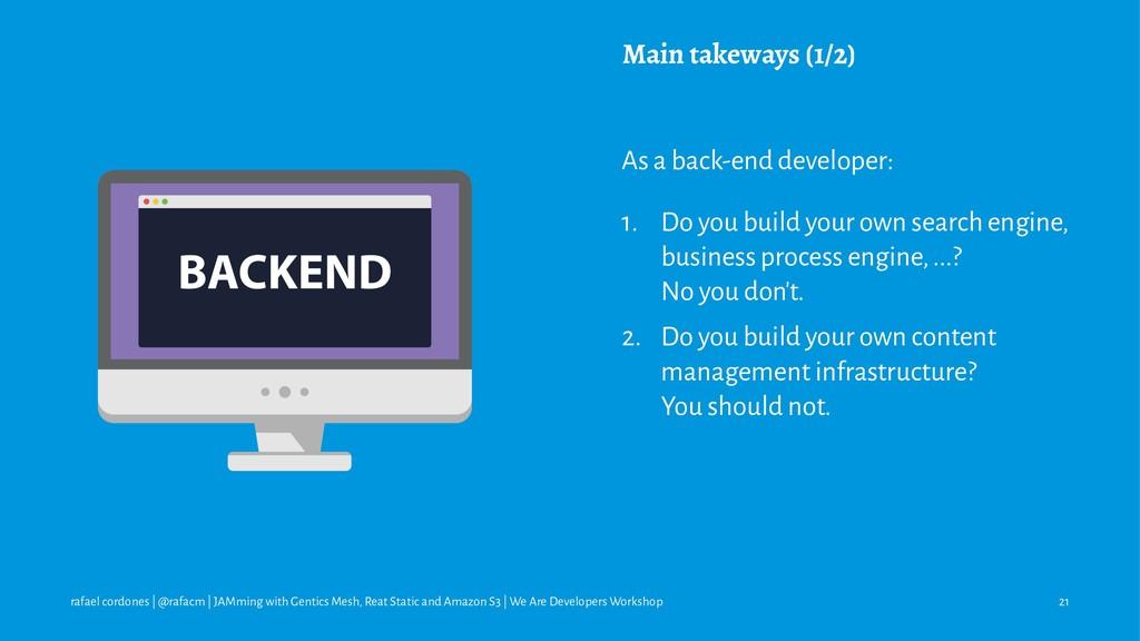 Main takeways (1/2) As a back-end developer: 1....