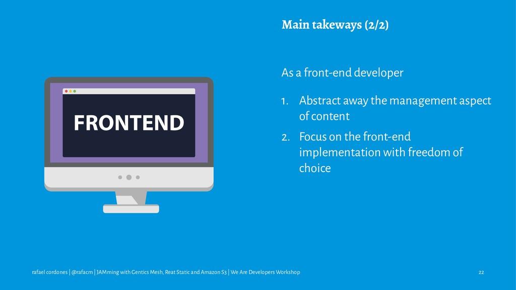 Main takeways (2/2) As a front-end developer 1....
