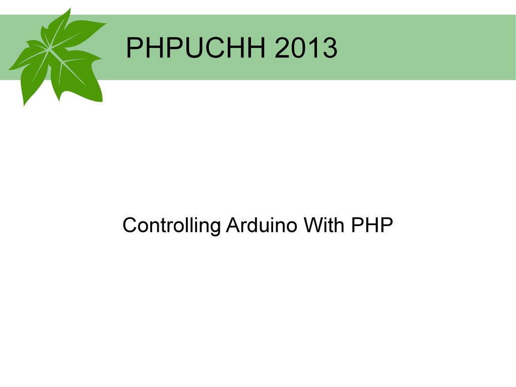 PHPUCHH 2013 Controlling Arduino With PHP
