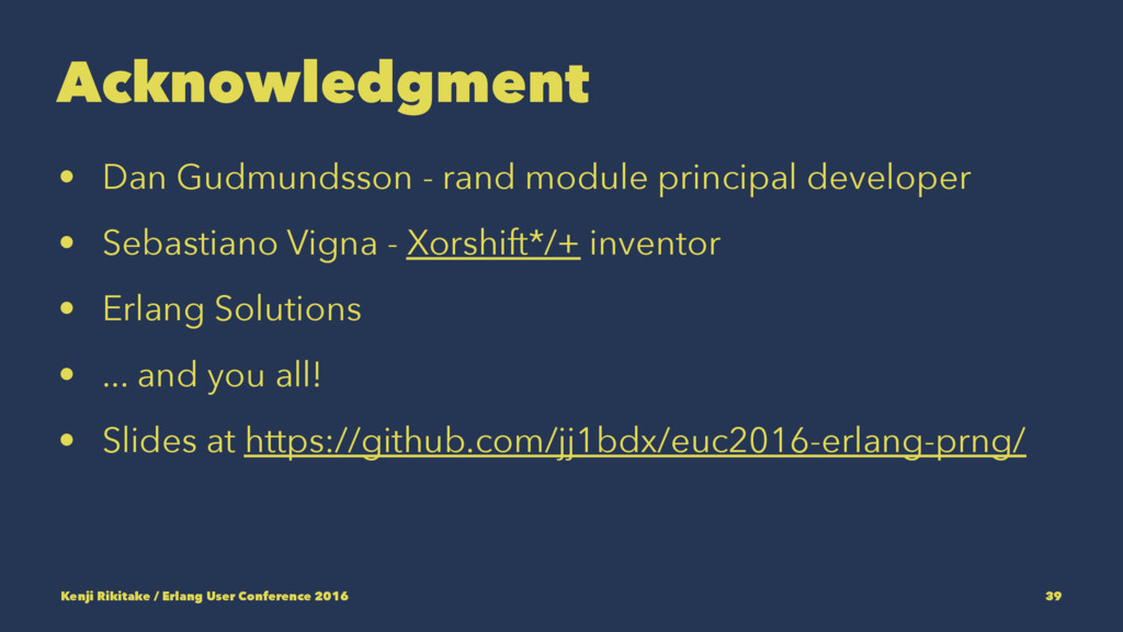 Acknowledgment • Dan Gudmundsson - rand module ...