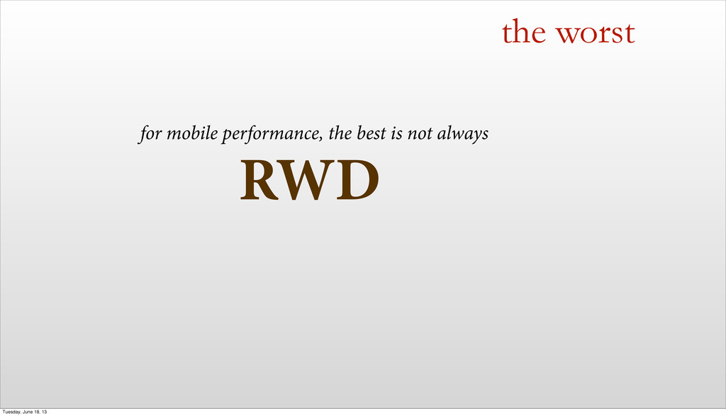 RWD the worst for mobile performance, the best ...