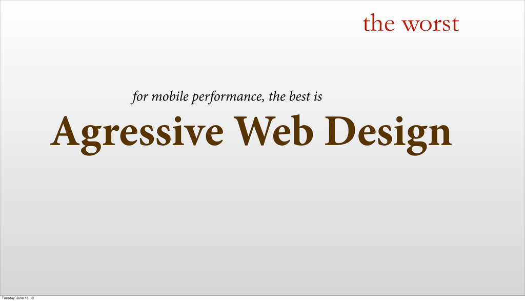 Agressive Web Design the worst for mobile perfo...