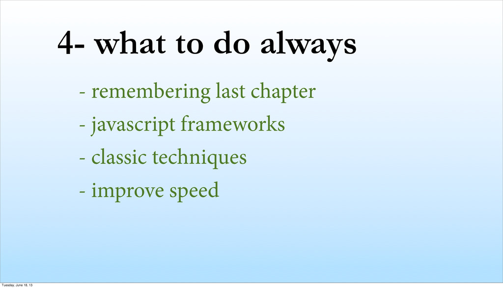 4- what to do always - remembering last chapter...