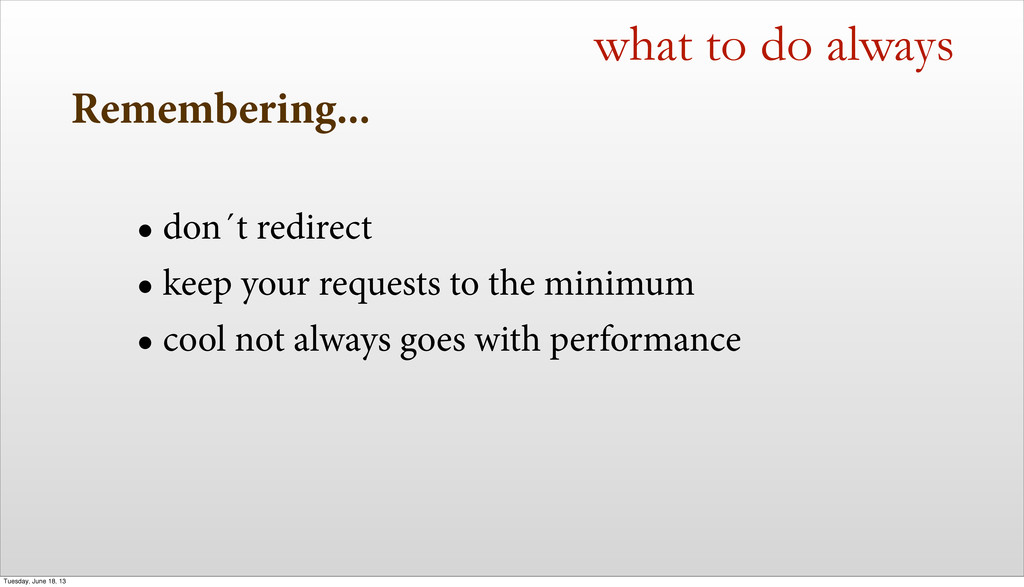 Remembering... • don´t redirect • keep your req...