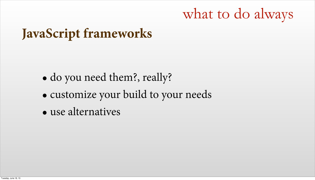 JavaScript frameworks • do you need them?, real...