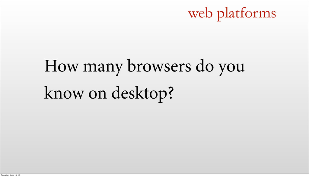 How many browsers do you know on desktop? web p...