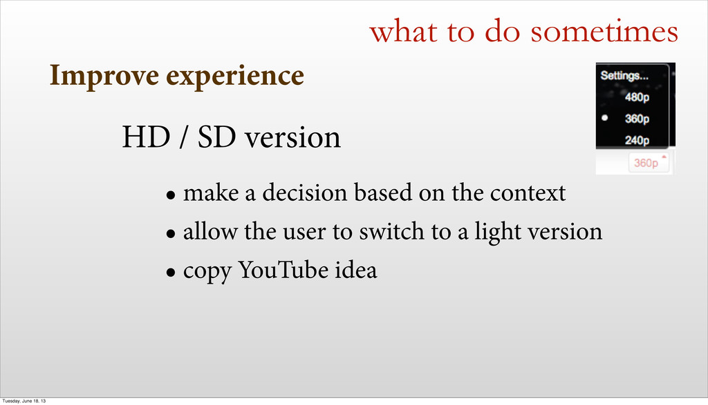 Improve experience what to do sometimes HD / SD...