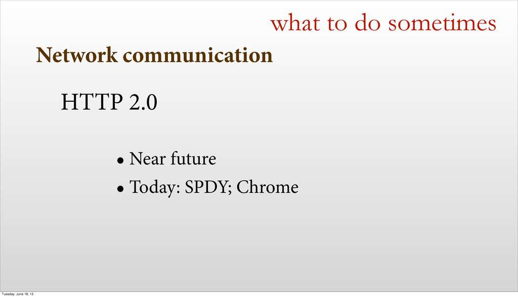 Network communication what to do sometimes HTTP...