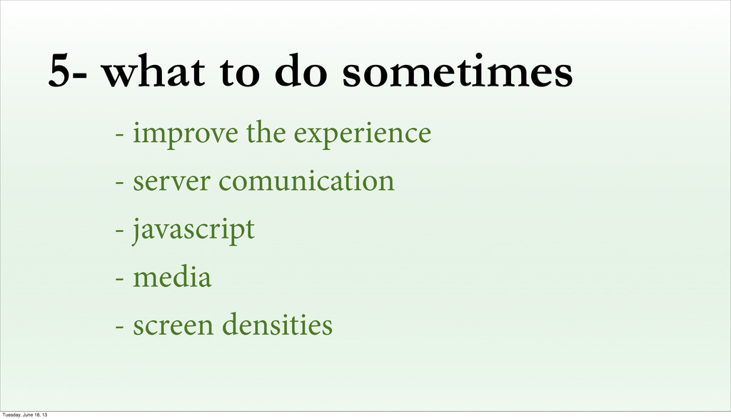 5- what to do sometimes - improve the experienc...