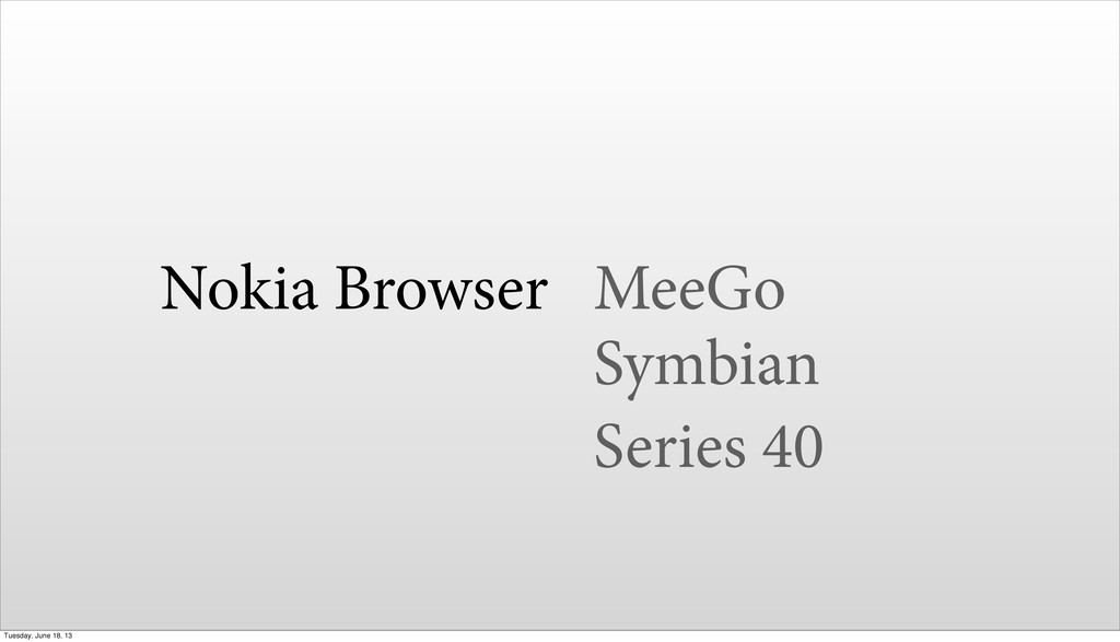 Nokia Browser MeeGo Symbian Series 40 Tuesday, ...