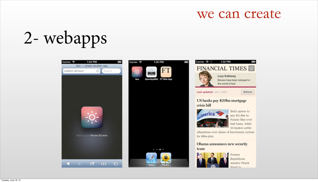 we can create 2- webapps Tuesday, June 18, 13