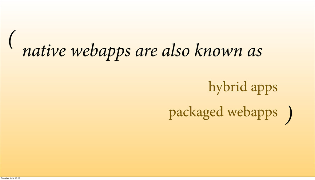 hybrid apps packaged webapps native webapps are...