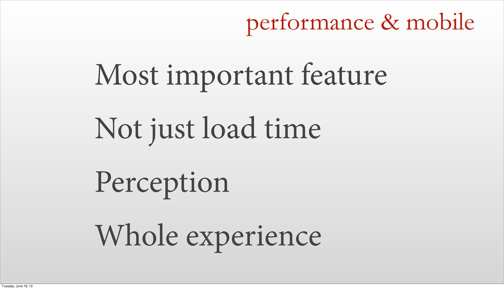 Most important feature Not just load time Perce...