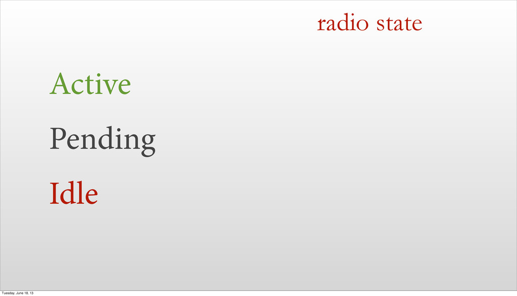 Active Pending Idle radio state Tuesday, June 1...