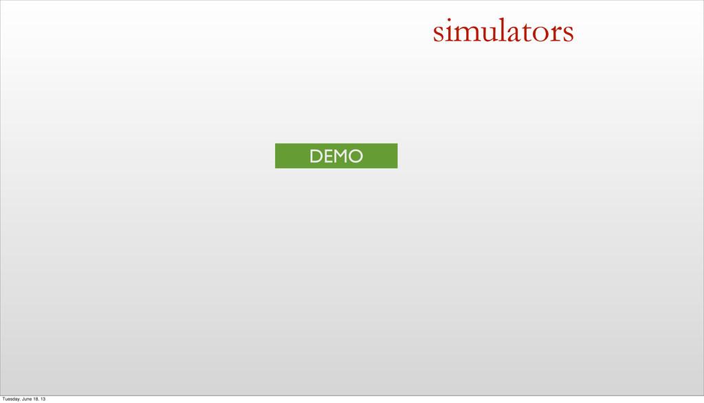 simulators DEMO Tuesday, June 18, 13