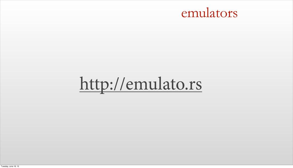 emulators http://emulato.rs Tuesday, June 18, 13