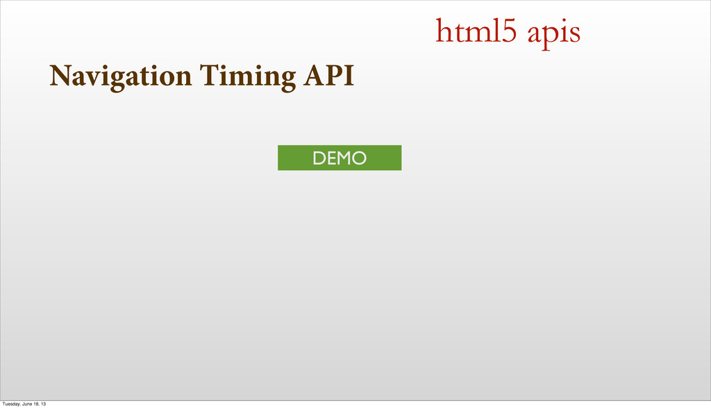 Navigation Timing API html5 apis DEMO Tuesday, ...