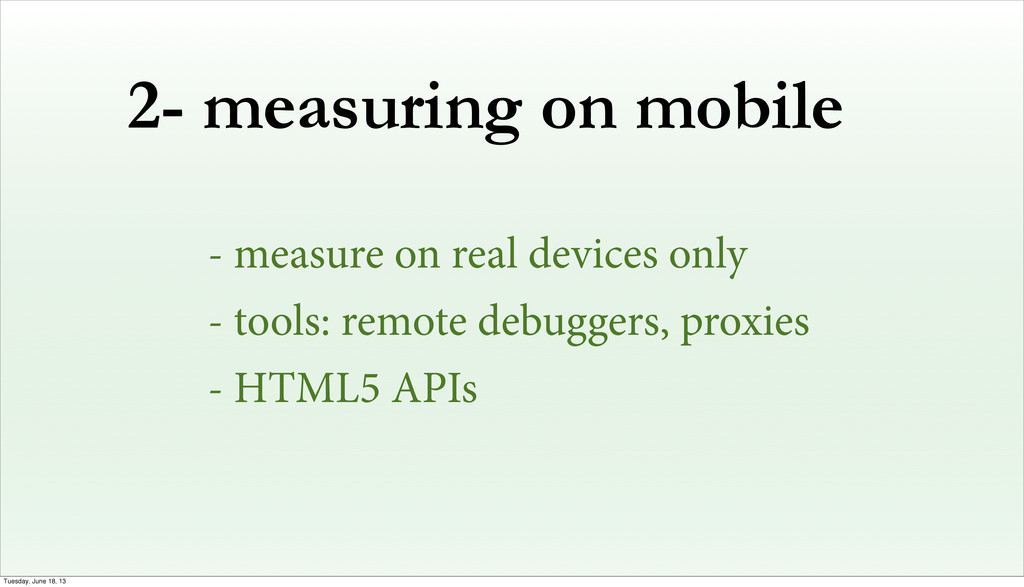 2- measuring on mobile - measure on real device...