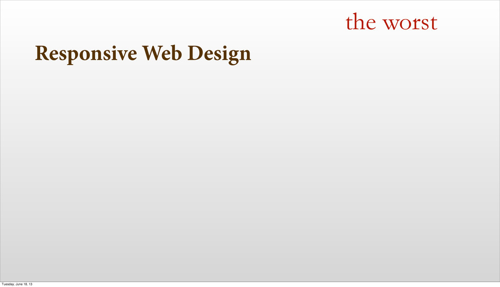 Responsive Web Design the worst Tuesday, June 1...