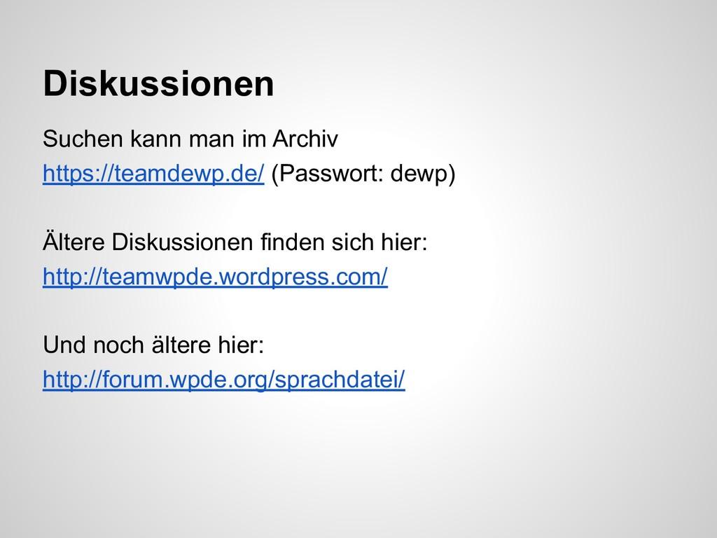 Suchen kann man im Archiv https://teamdewp.de/ ...