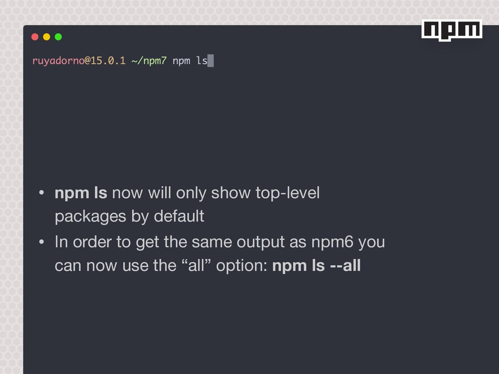 • npm ls now will only show top-level packages ...