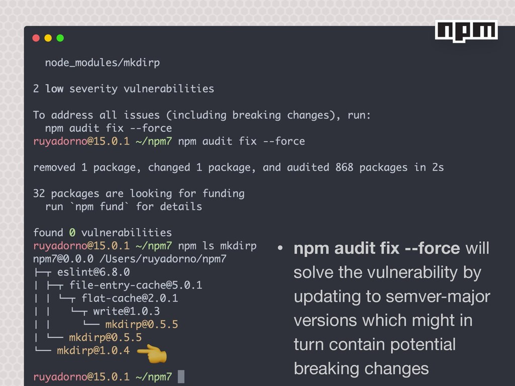 • npm audit fix --force will solve the vulnerab...