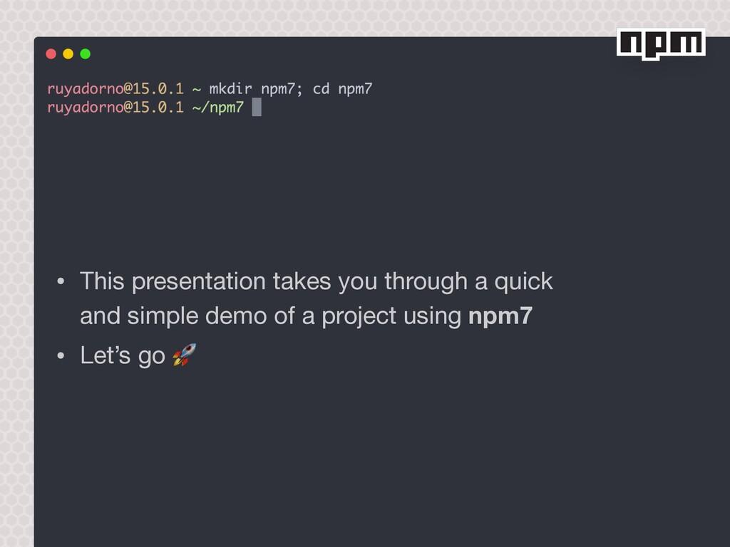 • This presentation takes you through a quick a...