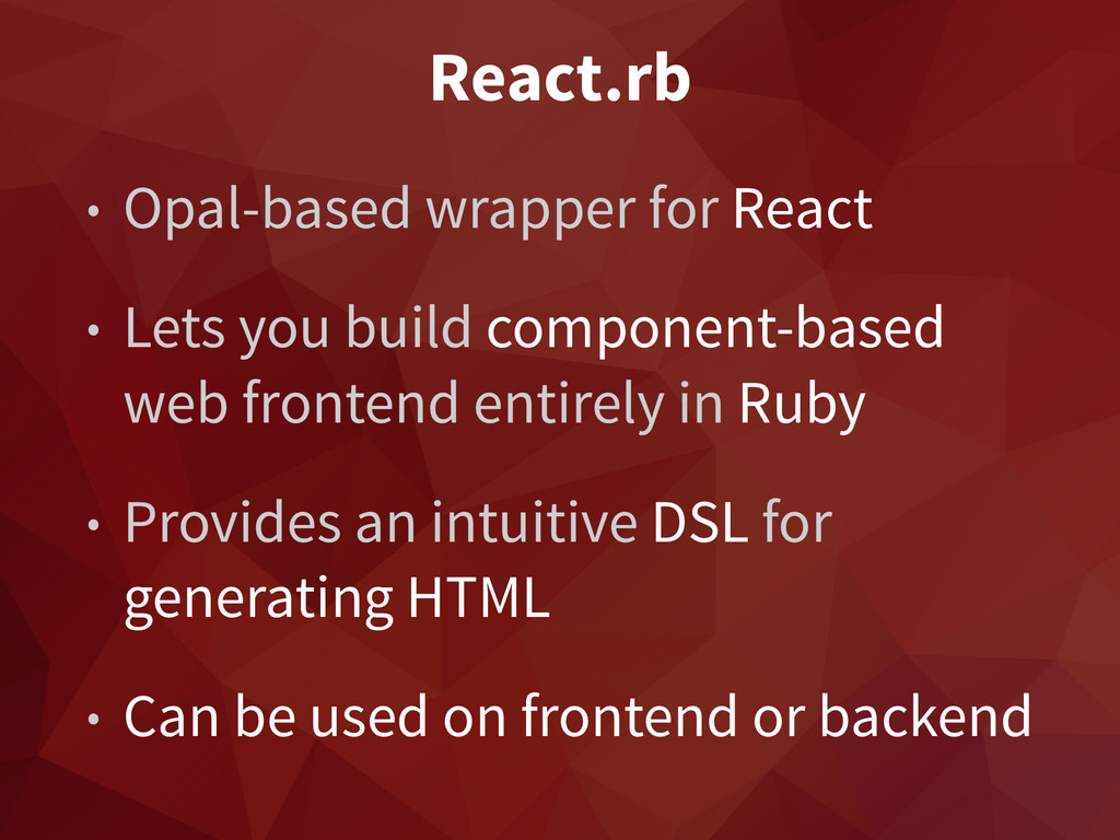 React.rb • Opal-based wrapper for React • Lets ...