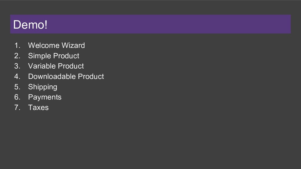 Demo! 1. Welcome Wizard 2. Simple Product 3. Va...