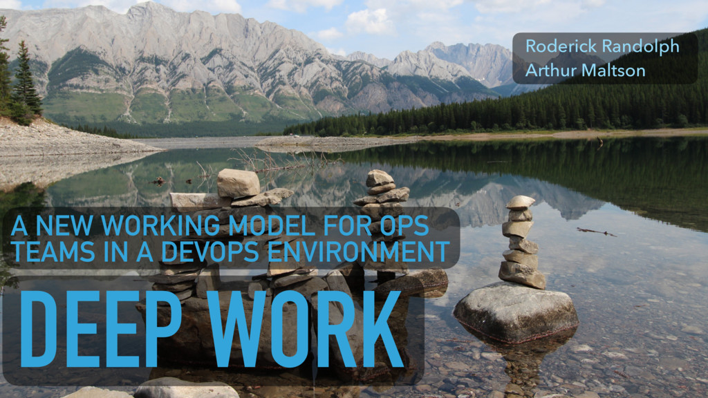DEEP WORK A NEW WORKING MODEL FOR OPS TEAMS IN ...
