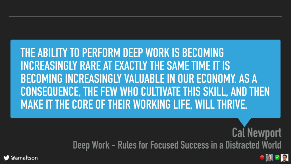THE ABILITY TO PERFORM DEEP WORK IS BECOMING IN...
