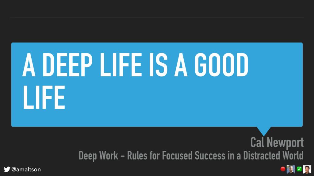 A DEEP LIFE IS A GOOD LIFE ✅  @amaltson Cal New...
