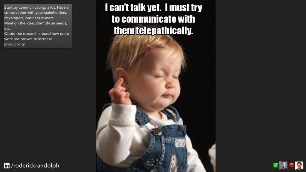 ✅ /roderickrandolph Start by communicating, a ...