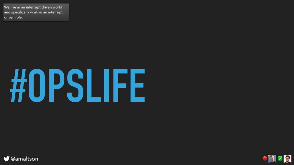 #OPSLIFE ✅  @amaltson We live in an interrupt d...