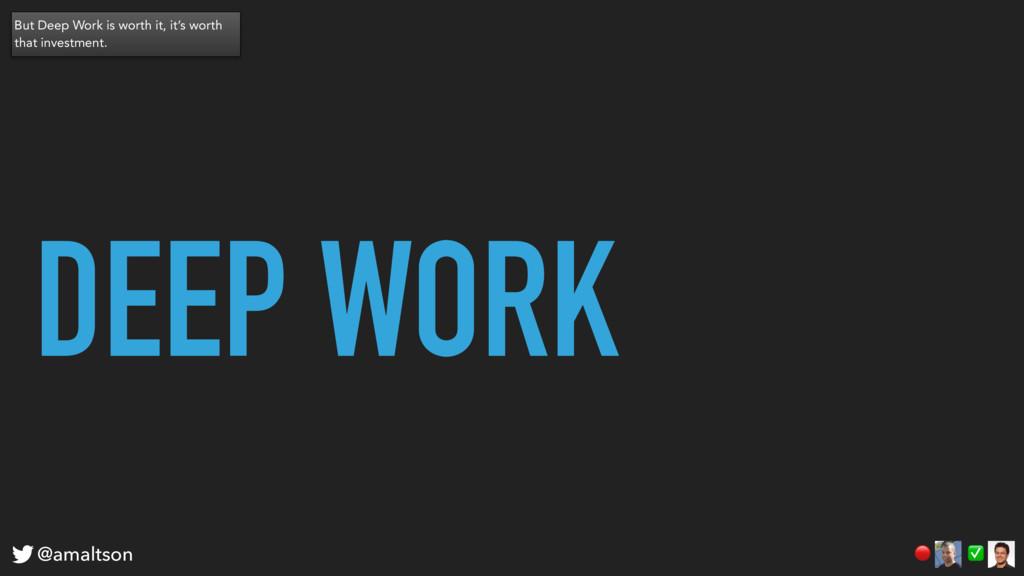 DEEP WORK ✅  @amaltson But Deep Work is worth i...