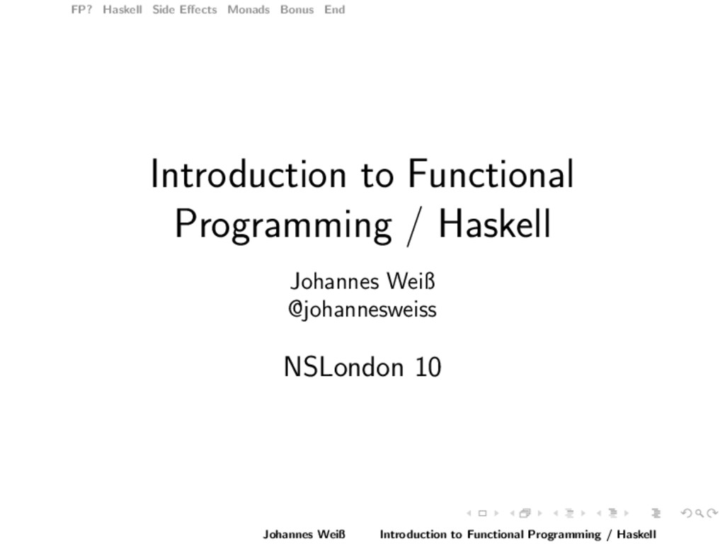FP? Haskell Side Effects Monads Bonus End Introd...