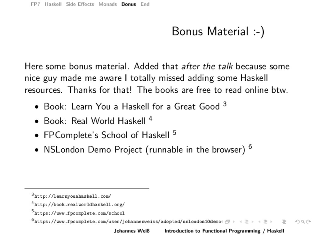 FP? Haskell Side Effects Monads Bonus End Bonus ...