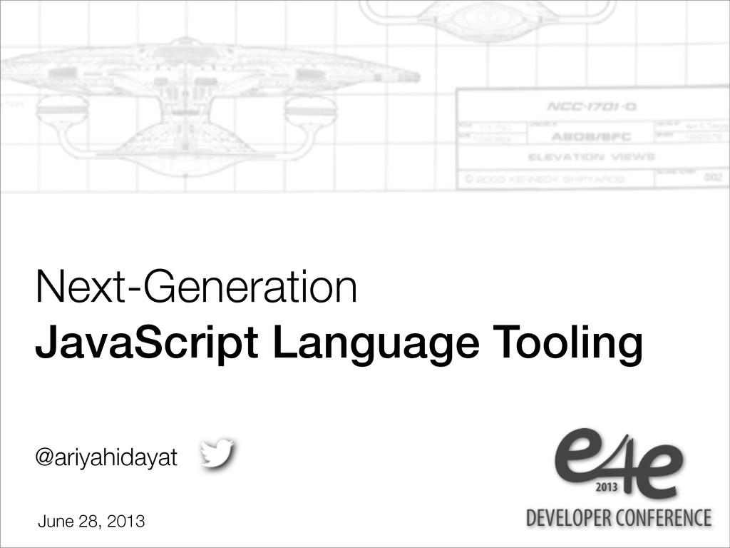 Next-Generation JavaScript Language Tooling @ar...