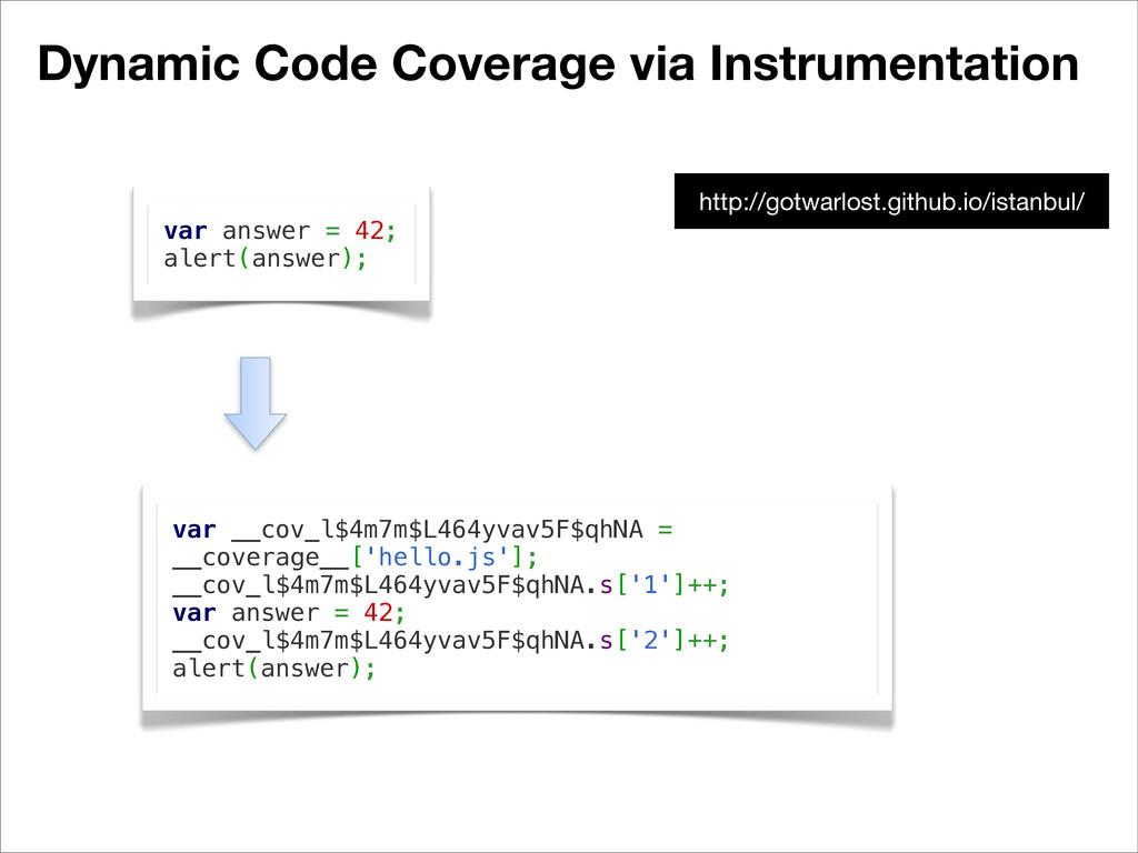 Dynamic Code Coverage via Instrumentation var a...