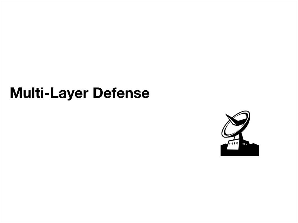 Multi-Layer Defense
