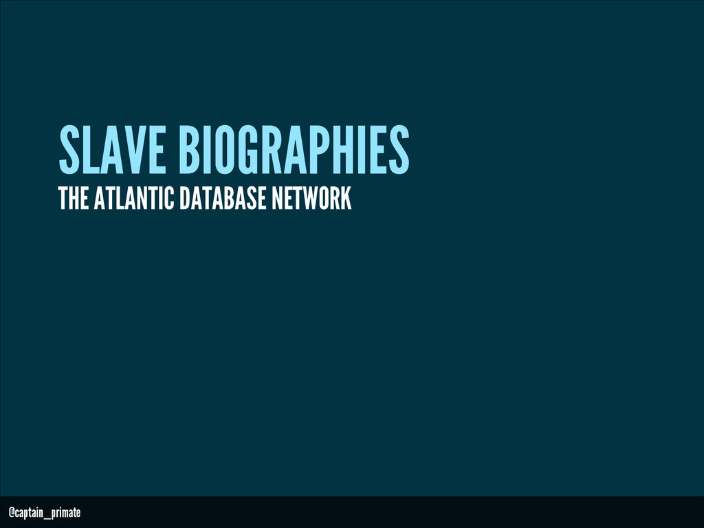 SLAVE BIOGRAPHIES @captain_primate THE ATLANTIC...