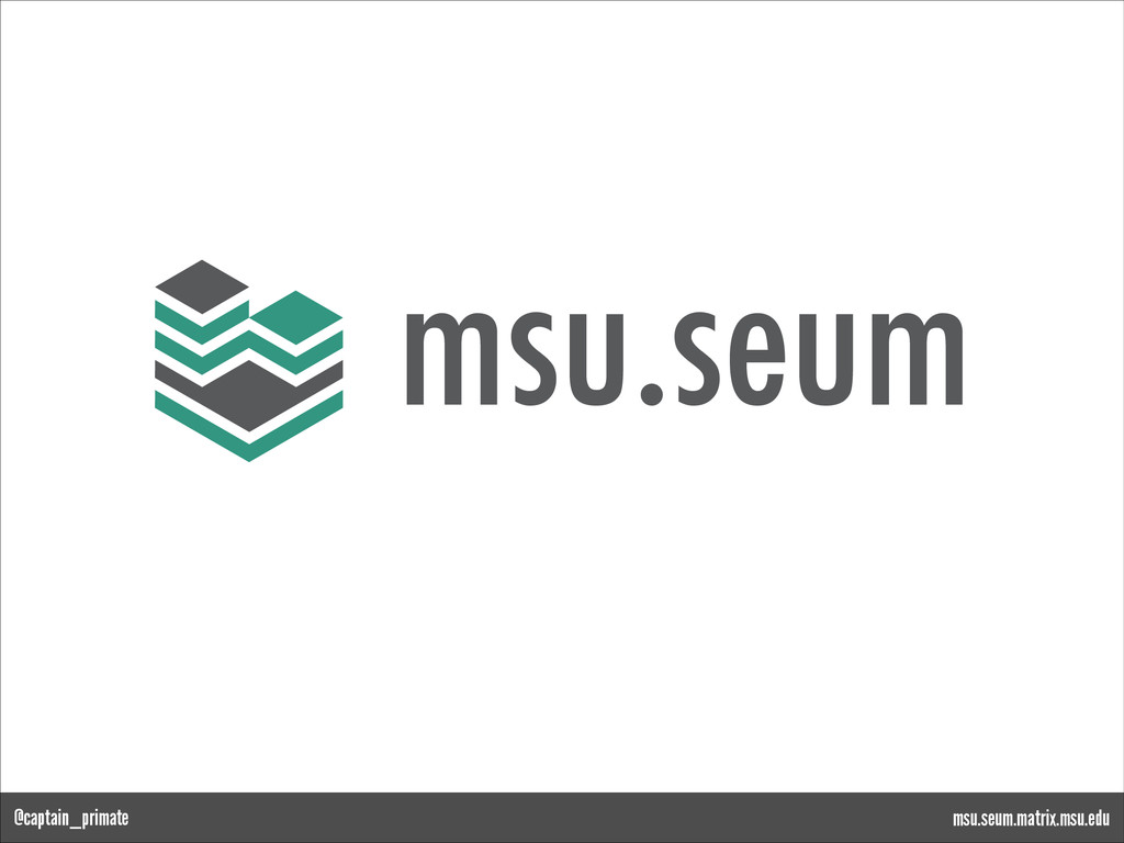 msu.seum msu.seum.matrix.msu.edu @captain_prima...