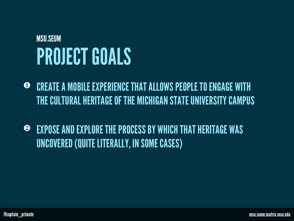 PROJECT GOALS MSU.SEUM v EXPOSE AND EXPLORE TH...