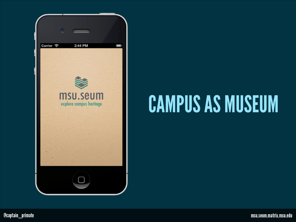CAMPUS AS MUSEUM msu.seum.matrix.msu.edu @capta...