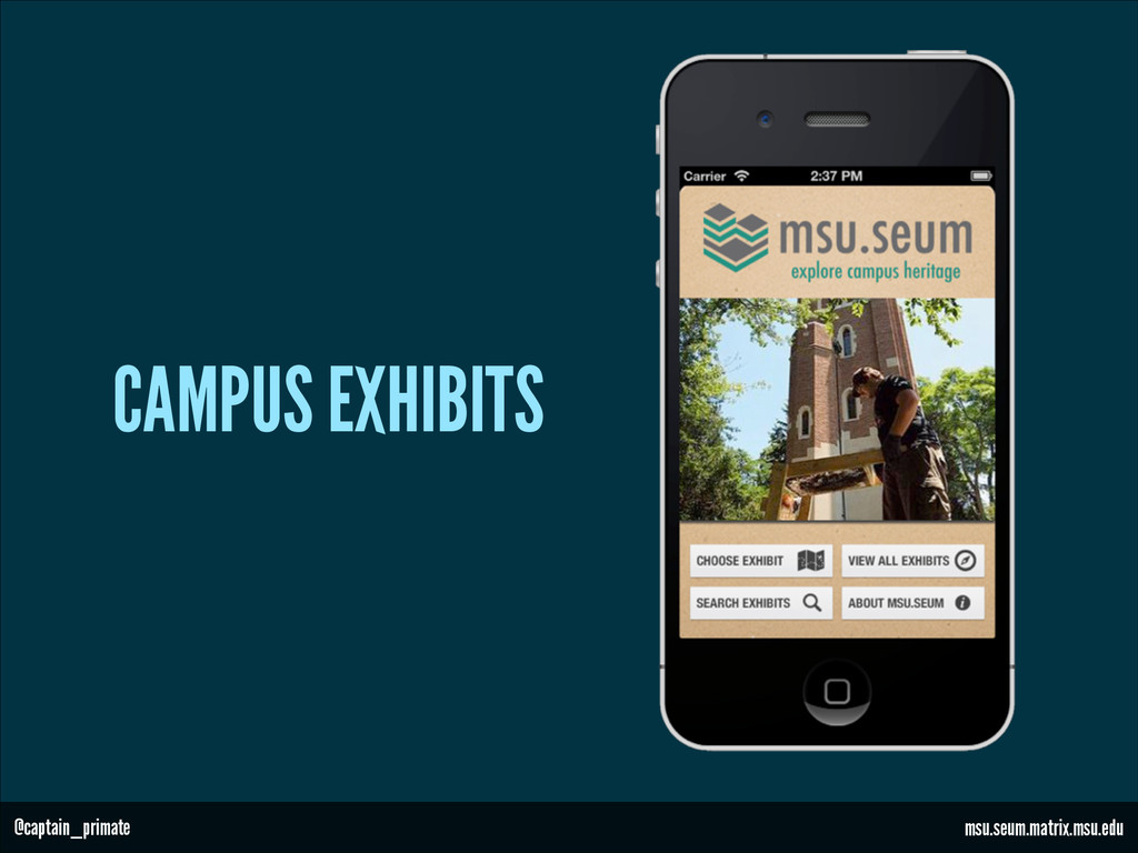 CAMPUS EXHIBITS msu.seum.matrix.msu.edu @captai...