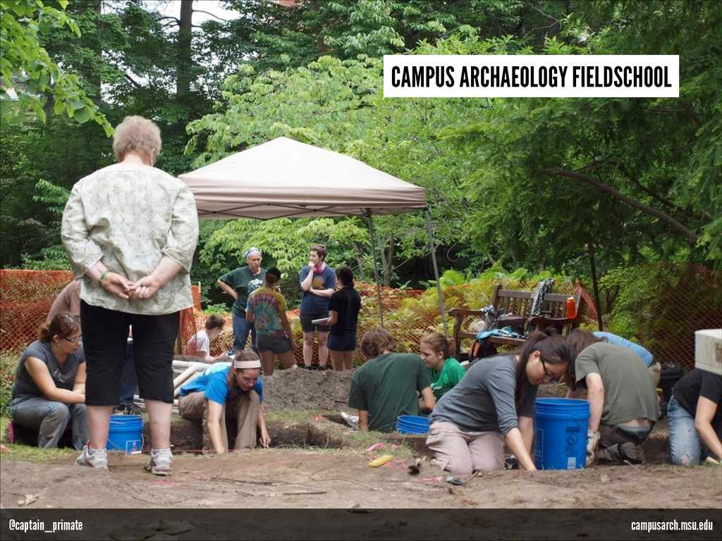 CAMPUS ARCHAEOLOGY FIELDSCHOOL campusarch.msu.e...