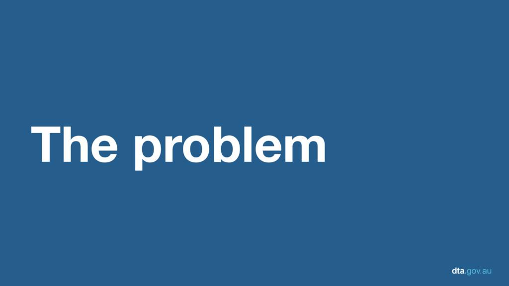 dta.gov.au The problem