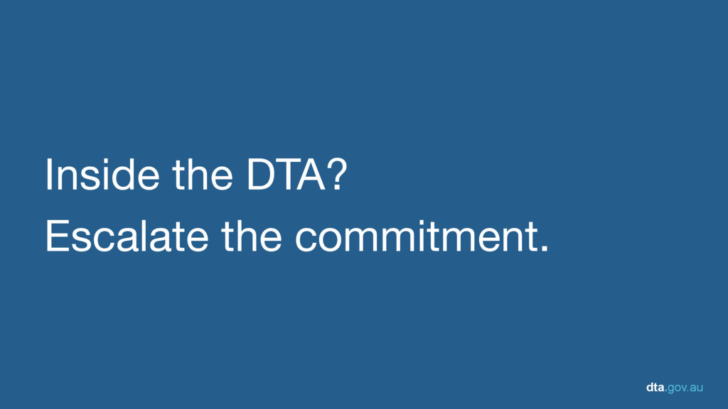 dta.gov.au Inside the DTA?  Escalate the commit...