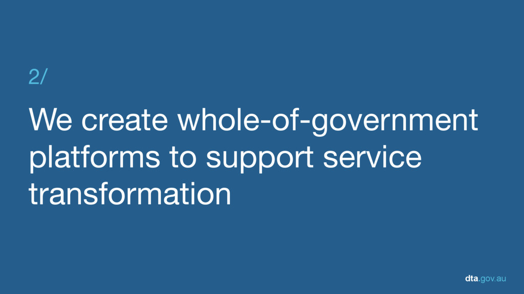 dta.gov.au 2/  We create whole-of-government pl...